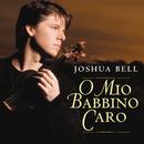 Gianni Schicchi: O mio babbino caro (Arr. C. Leon for Violin & Orchestra) - Single/Joshua Bell