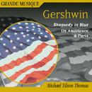 Gershwin: Rhapsody in Blue, Second Rhapsody, An American in Paris & 4 Overtures/Michael Tilson Thomas
