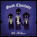 We Believe/Good Charlotte