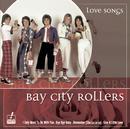 Love Songs/Bay City Rollers