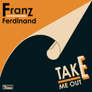 Take Me Out (Morgan Geist Re-version)/Franz Ferdinand