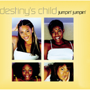 Jumpin', Jumpin'/DESTINY'S CHILD
