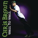 Wall To Wall/Chris Brown