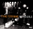 No You Girls/Franz Ferdinand