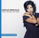 Torn/Wishing I Was There/Natalie Imbruglia