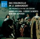 Das Violoncello im 17. Jahrhundert/Anner Bylsma