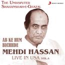 Ab Ke Hum Bichhde - Live in USA, Vol. 4/Mehdi Hassan