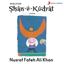 Shan-E-Kudrat Ilham/Nusrat Fateh Ali Khan