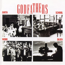 Birth, School, Work, Death (Expanded Edition)/The Godfathers