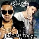 Nao Me Toca (Remix) feat.Jose De Rico/Anselmo Ralph