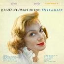 If I Give My Heart to You/Kitty Kallen