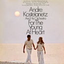 For the Young at Heart/Andre Kostelanetz & His Orchestra