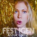 Fest igen/Anna Untz