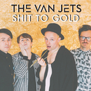 Shit to Gold (Radio Edit)/The Van Jets