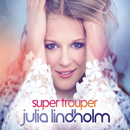 Super Trouper/Julia Lindholm