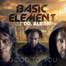 Good to You (Radio Version) feat.Dr. Alban/Basic Element
