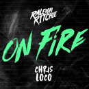 On Fire/Raleigh Ritchie x Chris Loco