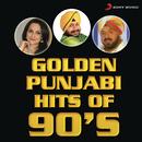 Golden Punjabi Hits of 90's/Daler Mehndi, Rajeshwari Sachdev & Bhupinder Chawla
