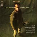 To Be A Man/Len Chandler