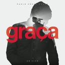 Graça (Ao Vivo)/Paulo César Baruk