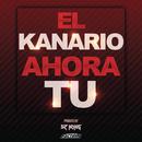 Ahora Tu/El Kanario