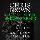 Back To Sleep (Legends Remix) feat.Tank,R. Kelly,Anthony Hamilton/Chris Brown