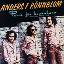 Poesi för kvarnbarn (Låtar från 1972-1974)/Anders F Rönnblom