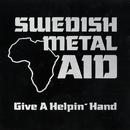 Give a Helpin' Hand feat.Joey Tempest,Robert Ernlund,Björn Lodin,Tommy Nilsson,Joakim Lundholm,Malin Ekholm/Swedish Metal Aid