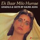 Ek Baar Milo Humse/Salma Agha