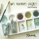 Do Mesmo Jeito (Remixes)/Skank