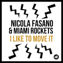I Like to Move it (Radio Mix)/Nicola Fasano & Miami Rockets