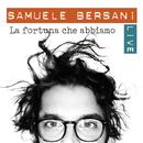 La fortuna che abbiamo (Live)/Samuele Bersani