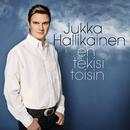 En tekisi toisin/Jukka Hallikainen