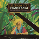The Tropical Style of Frankie Carle/Frankie Carle
