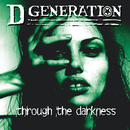 Through The Darkness/D Generation