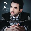 El Amor De Su Vida (Versión Popular)/Alejandro González