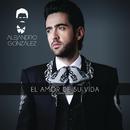 El Amor De Su Vida (Versión Ranchera)/Alejandro González