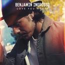 Love You Again/Benjamin Ingrosso