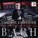 All You Need is Bach/Cameron Carpenter