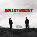 Hold Together/Bullet Height