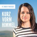 Kurz vorm Himmel/Caro Merz