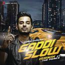 Gaddi Slow feat.The Prince/Manik