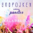 Kalabalika feat.Panetoz/Badpojken