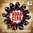 Hora Cero/Die 12 Cellisten der Berliner Philharmoniker