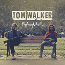 Fly Away With Me/Tom Walker