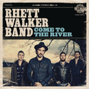 Come To The River/Rhett Walker Band