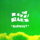 Burnout/The Lulu Raes