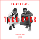 Takeover/Kwamz & Flava
