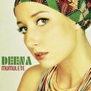 Mumulete/Deena