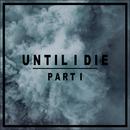 Until I Die, Pt. 1/Sebastian Lind